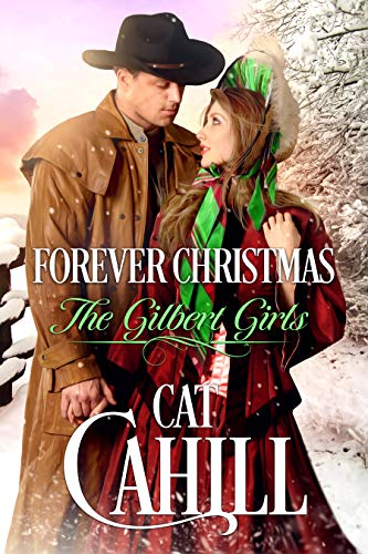 Forever Christmas (The Gilbert Girls Book 5)  Cat Cahill