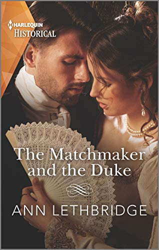 The Matchmaker and the Duke (Harlequin Historical)  Ann Lethbridge