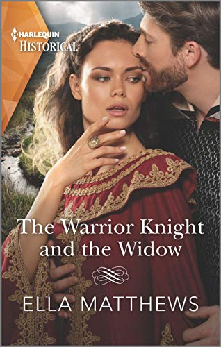 The Warrior Knight and the Widow (Harlequin Historical)  Ella Matthews
