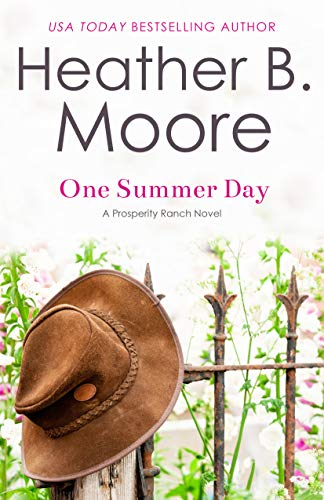 One Summer Day (Prosperity Ranch Book 1)  Heather B. Moore