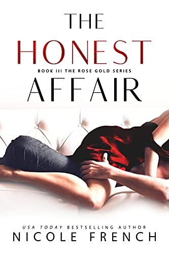 The Honest Affair (Rose Gold Book 3) Nicole French