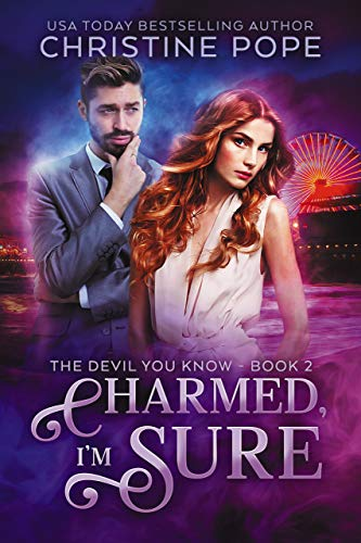 Charmed, I'm Sure (The Devil You Know Book 2)  Christine Pope