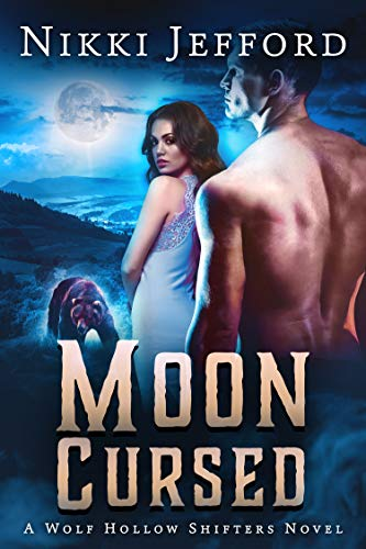 Moon Cursed (Wolf Hollow Shifters Book 4) Nikki Jefford