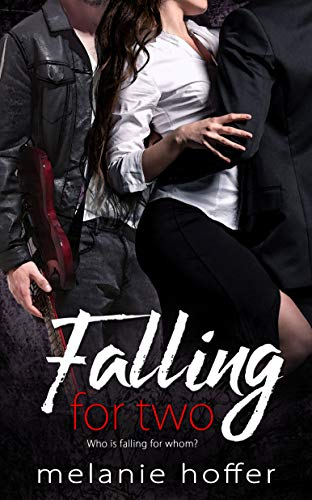 Falling for Two Melanie Hoffer
