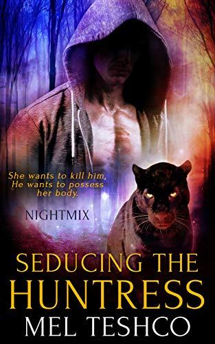 Seducing the Huntress (Nightmix Book 3) Mel Teshco