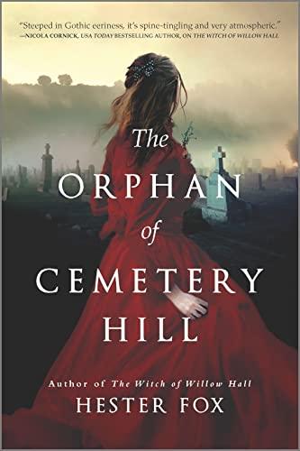 The Orphan of Cemetery Hill: A Novel Hester Fox