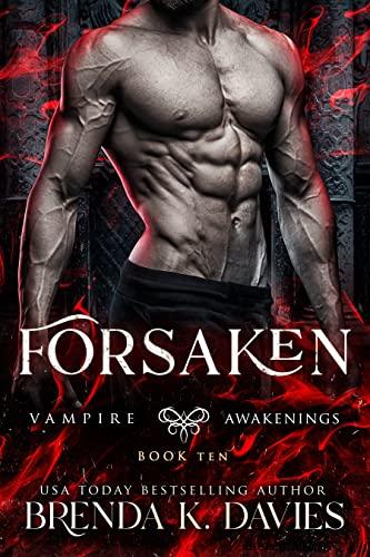 Forsaken (Vampire Awakenings Book 10)  Brenda K. Davies
