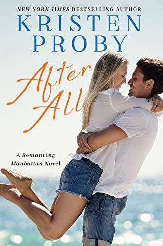 After All: A Romancing Manhattan Novel Kristen Proby