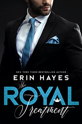 The Royal Treatment: A Billionaire Prince Romance Erin Hayes