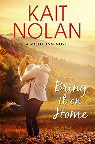 Bring It On Home (The Misfit Inn Book 4) Kait Nolan