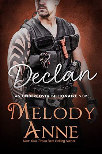 Declan (Undercover Billionaire Book 4) Melody Anne