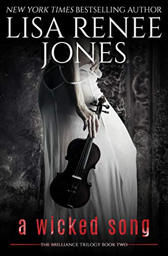 A Wicked Song (Brilliance Trilogy Book 2) Lisa Renee Jones