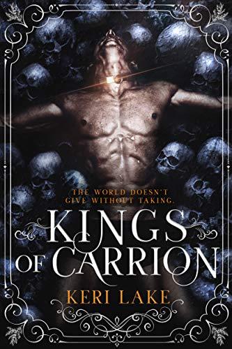 Kings of Carrion (Juniper Unraveling Book 3)  Keri Lake