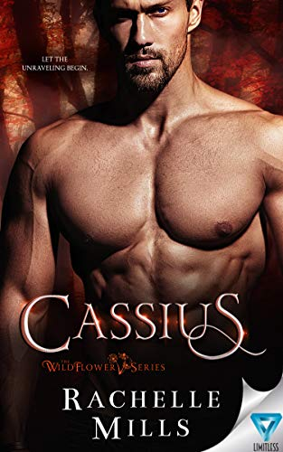 Cassius (The Wildflower Series Book 3)  Rachelle Mills