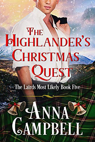 The Highlander's Christmas Quest: The Lairds Most Likely Book 5 Anna Campbell