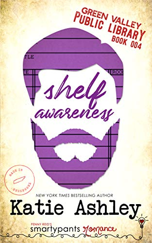 Shelf Awareness (Green Valley Library Book 4) Smartypants Romance and Katie Ashley