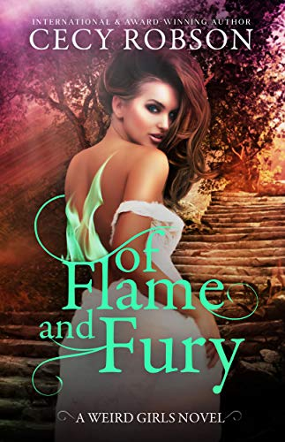 Of Flame and Fury: A Weird Girls Novel (Weird Girls Flame Book 3)  Cecy Robson
