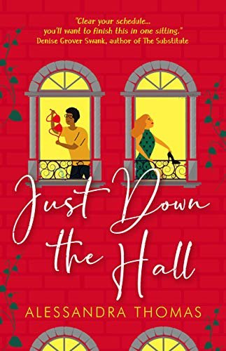 Just Down the Hall (Just Love Book 1)  Alessandra Thomas