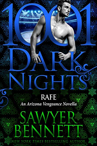 Rafe: An Arizona Vengeance Novella  Sawyer Bennett
