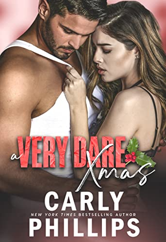 A Very Dare Christmas (Dare to Love) Carly Phillips