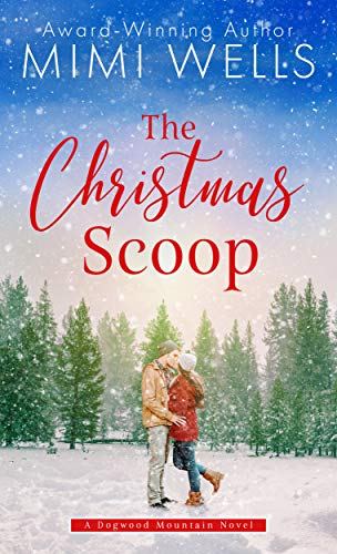 The Christmas Scoop (Dogwood Mountain Book 1) Mimi Wells