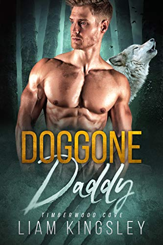 Doggone Daddy (Timberwood Cove Book 4)  Liam Kingsley