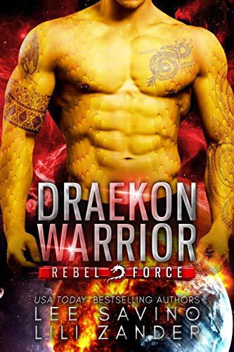 Draekon Warrior: A SciFi Dragon Shifter Romance (Rebel Force Book 1)  Lili Zander and Lee Savino
