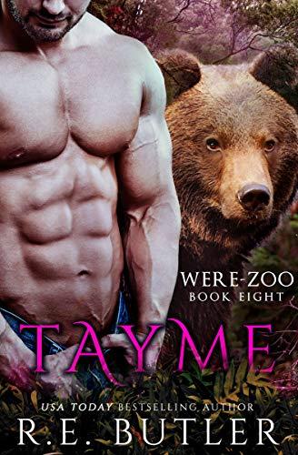 Tayme (Were Zoo Book 8) R. E. Butler