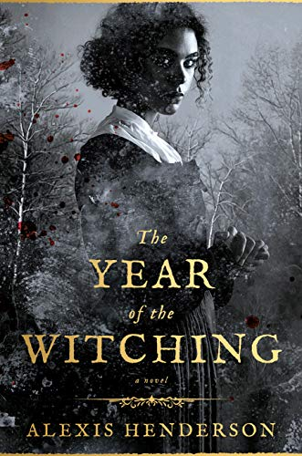 The Year of the Witching Alexis Henderson
