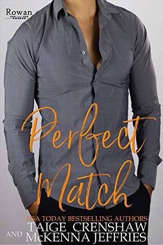 Perfect Match (Rowan Book 9) Taige Crenshaw and McKenna Jeffries