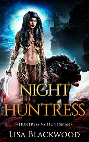 Night Huntress (Huntress vs Huntsman Book 2) Lisa Blackwood