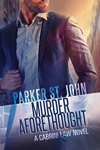 Murder Aforethought: A Cabrini Law Novel Parker St. John