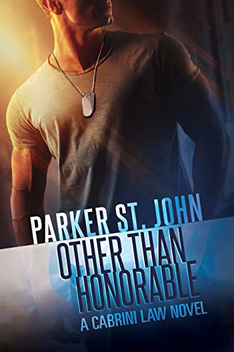 Other Than Honorable: A Cabrini Law Novel  Parker St. John