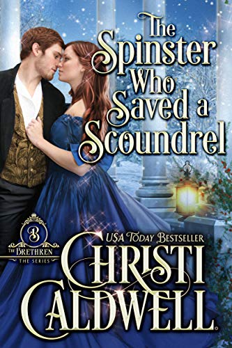 The Spinster Who Saved a Scoundrel (The Brethren Book 5) Christi Caldwell