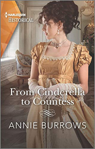 From Cinderella to Countess (Harlequin Historical)  Annie Burrows
