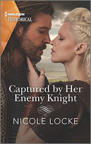 Captured by Her Enemy Knight (Harlequin Historical)  Nicole Locke