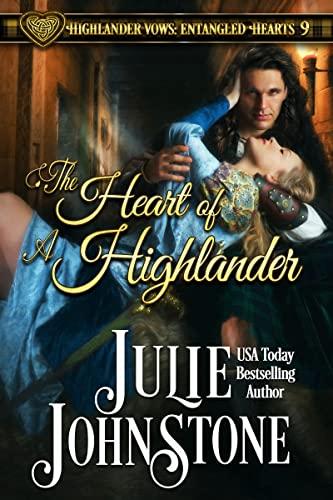 The Heart of a Highlander (Highlander Vows: Entangled Hearts Book 10) Julie Johnstone