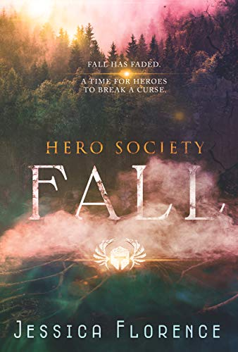 Fall (Hero Society Book 6)  Jessica Florence