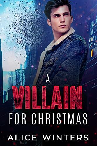 A Villain for Christmas: A Snow Globe Christmas Book 4 Alice Winters