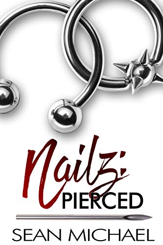 Pierced (Nailz Book 1) Sean Michael