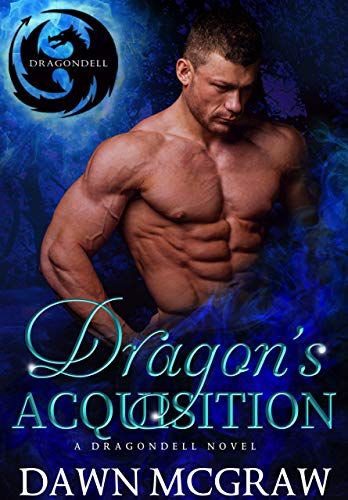 Dragon's Acquisition: A Fated Mate Forbidden Love Romance (Dragondell Book 1)  Dawn McGraw