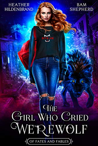 The Girl Who Cried Werewolf (Of Fates & Fables Book 1)  Heather Hildenbrand and Bam Shepherd