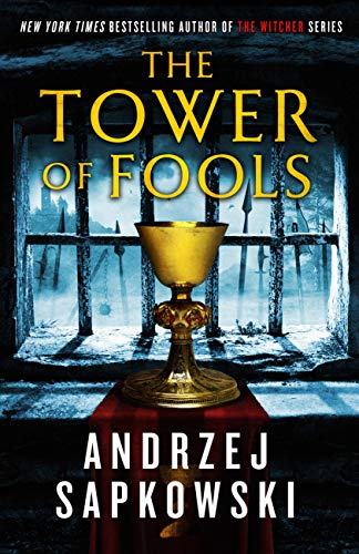 The Tower of Fools (Hussite Trilogy Book 1) Andrzej Sapkowski and David A French