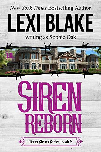 Siren Reborn (Texas Sirens Book 8)  Lexi Blake and Sophie Oak