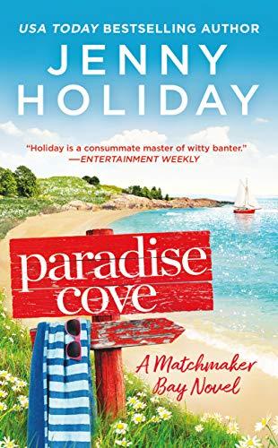 Paradise Cove (Matchmaker Bay Book 2) Jenny Holiday