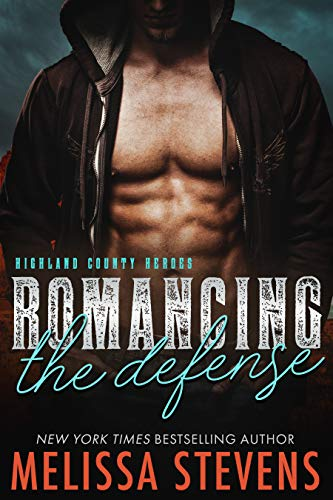 Romancing the Defense (Highland County Heroes Book 6) Melissa Stevens