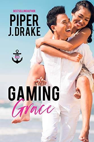 Gaming Grace (Gone Wild Book 2)  Piper J. Drake