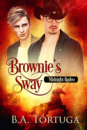 Brownie's Sway (Midnight Rodeo Book 10) BA Tortuga