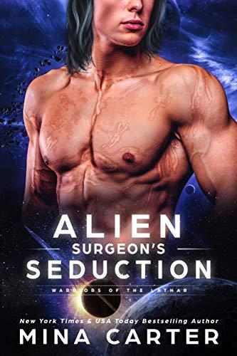 Alien Surgeon's Seduction (Warriors of the Lathar Book 10) Mina Carter