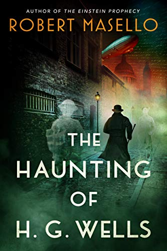 The Haunting of H. G. Wells Robert Masello